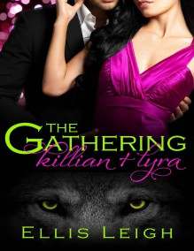 The Gathering: Killian and Lyra - Ellis Leigh