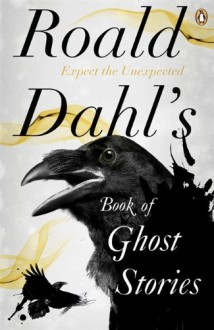 Roald Dahl's Book of Ghost Stories by Dahl, Roald (2012) Paperback - Roald Dahl