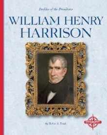 William Henry Harrison - Robin S. Doak