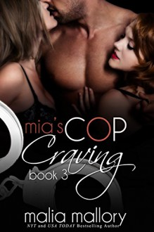 Mia's Cop Craving 3 - Swinging Both Ways: Police Officer Fantasy (Hot Cop Fantasies) - Malia Mallory