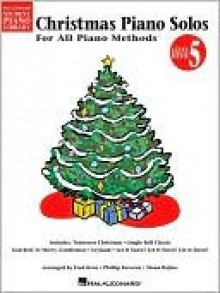 Christmas Piano Solos, Level 5: For All Piano Methods - Hal Leonard Publishing Company, Fred Kern, Mona Rejino