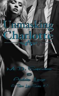 Unmasking Charlotte - M.D. Saperstein, Andria Large, Megan Hershenson