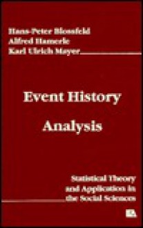 Event History Analysis: Statistical Theory and Application in the Social Sciences - Hans-Peter Blossfeld, Karl Ulrich Mayer, Alfred Hamerle