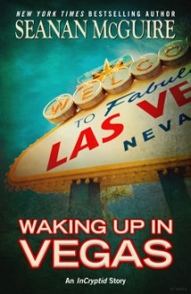 Waking Up In Vegas - Seanan McGuire