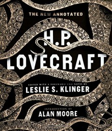 The New Annotated H. P. Lovecraft - H.P. Lovecraft, Leslie S. Klinger, Alan Moore