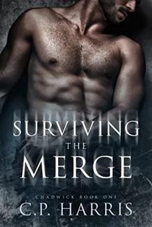 Surviving the Merge - C.P. Harris