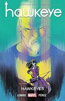 Hawkeye Vol. 6: Hawkeyes - Jeff Lemire,Ramon Perez