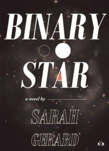 Binary Star - Sarah Gerard
