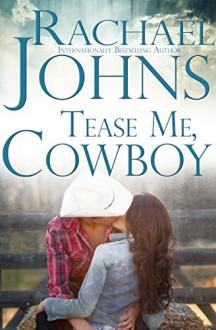 Tease Me, Cowboy (Montana Born Rodeo Book 1) - Rachael Johns