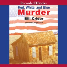 Red, White and Blue Murder: A Dan Rhodes Mystery, Book 13 - Bill Crider, George Guidall, Recorded Books