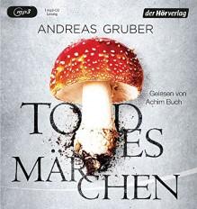 Todesmärchen: Thriller (Maarten S. Sneijder und Sabine Nemez, Band 3) - Andreas Gruber,Achim Buch