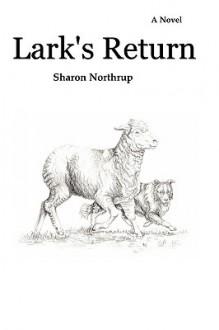 Lark's Return - Sharon Northrup