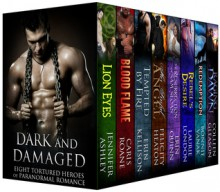 Dark and Damaged: Eight Tortured Heroes of Paranormal Romance - Colleen Gleason, Bonnie Vanak, Felicity E. Heaton, Erin Quinn, Laurie London, Caris Roane, Jennifer Ashley, Erin Kellison