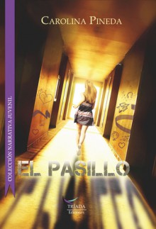 El pasillo - Carolina Pineda