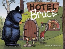 Hotel Bruce - Ryan T. Higgins,Ryan T. Higgins