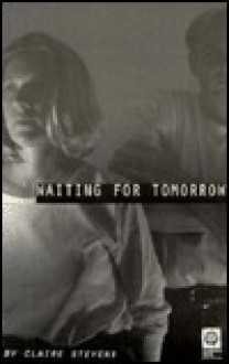 Waiting for Tomorrow - Claire Stevens