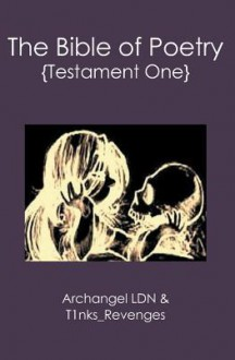 The Bible of Poetry: {Testament One} - Archangel Ldn