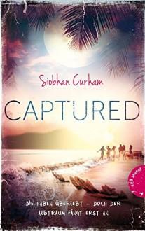 Shipwrecked, Band 2: Captured - Siobhan Curham, Sandra Taufer, Sonja Fiedler-Tresp