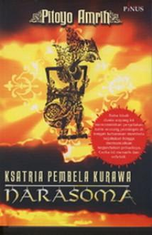 Narasoma: Ksatria Pembela Kurawa - Pitoyo Amrih
