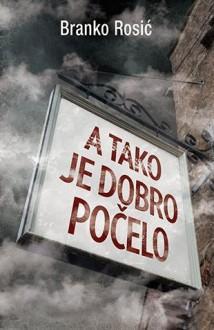 A tako je dobro pocelo - Branko Rosic