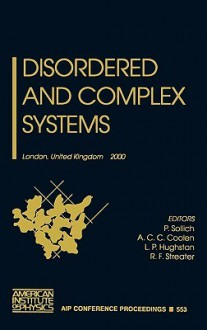 Disordered and Complex Systems: London, United Kingdom, 10-14 July 2000 - P. Sollich