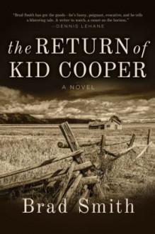 The Return of Kid Cooper - Brad Smith