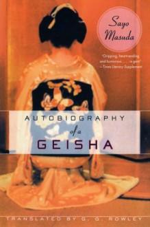 Autobiography of a Geisha - Sayo Masuda, G.G. Rowley