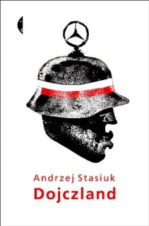 Dojczland - Andrzej Stasiuk