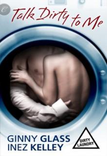 Talk Dirty to Me - 'Inez Kelley', 'Ginny Glass'