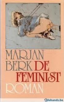 De feminist (Grote ABC) - Marjan Berk