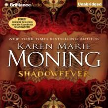 Shadowfever: Fever, Book 5 - Karen Marie Moning, Natalie Ross, Phil Gigante