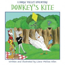 Donkey's Kite: A Horse Valley Adventure-Book 2 (Volume 2) - Liana-Melissa Allen,Liana-Melissa Allen