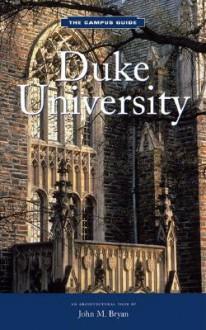 The Campus Guides: Duke University - John Bryan
