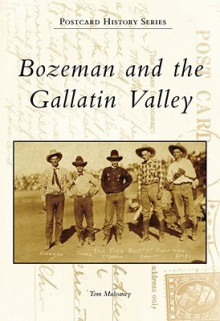 Bozeman and the Gallatin Valley - Tom Mulvaney