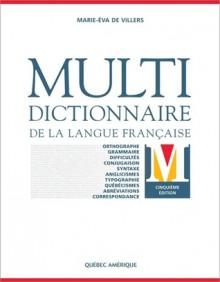 Multidictionnaire de la langue française - Marie-Éva de Villers