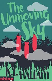 The Unmoving Sky - K.L. Hallam