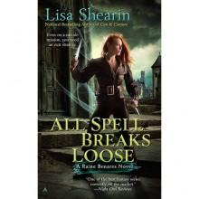 All Spell Breaks Loose (Raine Benares, #6) - Lisa Shearin