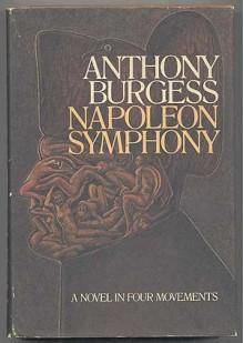 Napoleon Symphony - Anthony Burgess