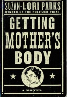 Getting Mother's Body - Suzan-Lori Parks
