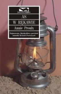 As w rękawie - Annie Proulx