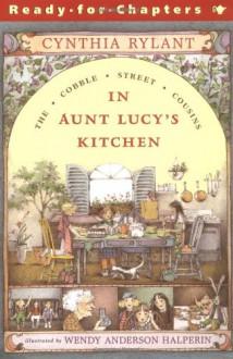 In Aunt Lucy's Kitchen - Cynthia Rylant, Wendy Anderson Halperin