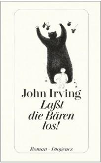 Lasst die Bären los - Michael Walter,John Irving