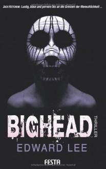 Bighead: Ein brutaler, obszöner Thriller - Edward Lee