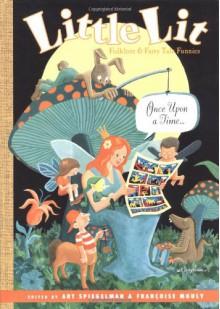Little Lit: Folklore and Fairy Tale Funnies - Art Spiegelman, Barbara McClintock