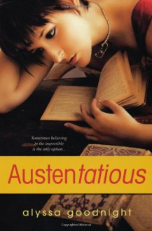 Austentatious - Alyssa Goodnight