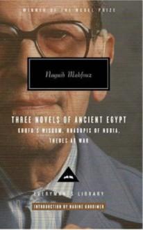 Naguib Mahfouz: Three Novels of Ancient Egypt - Naguib Mahfouz