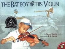 The Bat Boy and His Violin - Gavin Curtis,E.B. Lewis