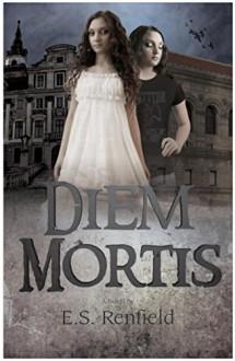 Diem Mortis - E.S. Renfield