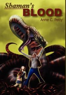 Shaman's Blood - Anne C. Petty