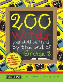 200 Words Your Child Will Read by the End of Grade 2 [With CDROM] - Liz Ludewig, Liz Ludewig